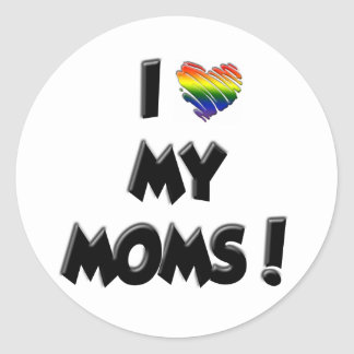I Love My Moms! Classic Round Sticker
