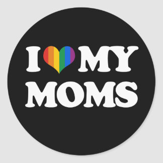 I LOVE MY MOMS - CLASSIC ROUND STICKER