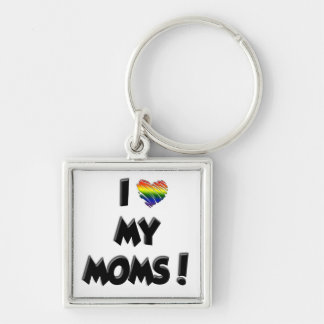 I Love My Moms! Keychain