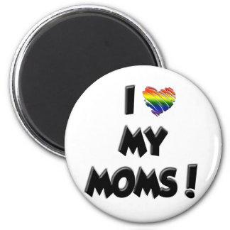 I Love My Moms! Magnet