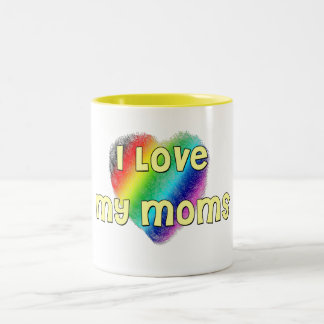 I Love My Moms Mugs