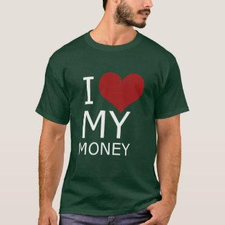 I LOVE MY MONEY T-SHIRT