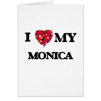 I love my Monica Greeting Card