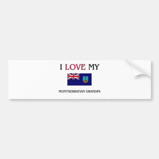I Love My Montserratian Grandpa Bumper Sticker