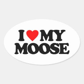 I LOVE MY MOOSE OVAL STICKER