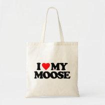 I LOVE MY MOOSE TOTE BAG