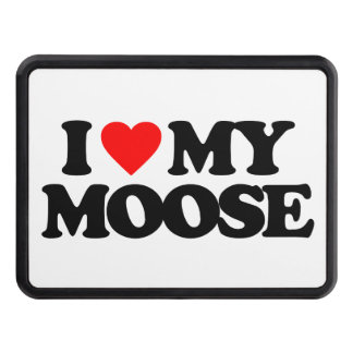 I LOVE MY MOOSE TOW HITCH COVER