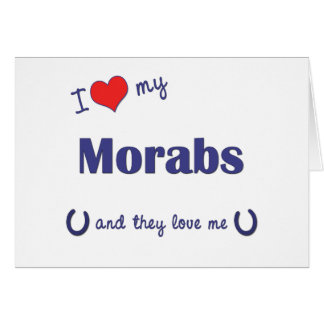 I Love My Morabs Multiple Horses Greeting Card