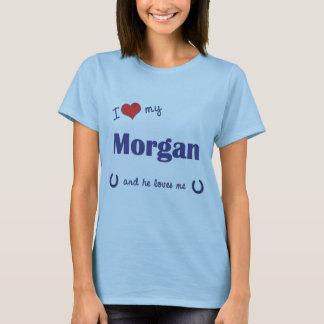 I Love My Morgan (Male Horse) T-Shirt