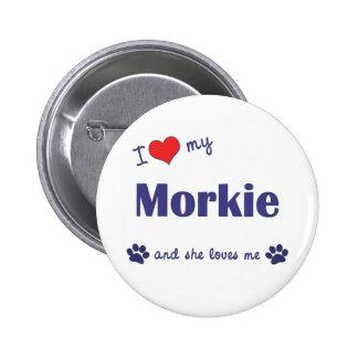 I Love My Morkie (Female Dog) 2 Inch Round Button