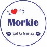 """I Love My Morkie (Male Dog) Cutout<br><div class=""""desc"""">Show the world how much you love your Morkie (and that the feeling is mutual!). With a heart and two pawprints, the words read &quot;I love my Morkie and he loves me&quot;. This design is specifically for a male dog (he), we also have variants available for a female dog (she)...</div>"""