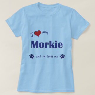 I Love My Morkie (Male Dog) T-Shirt
