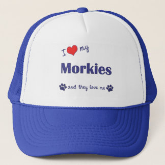 I Love My Morkies (Multiple Dogs) Trucker Hat