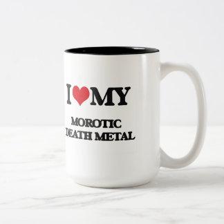 I Love My MOROTIC DEATH METAL Two-Tone Coffee Mug