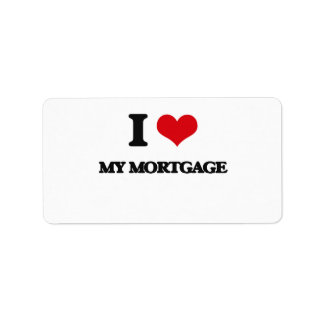 I Love My Mortgage Address Label