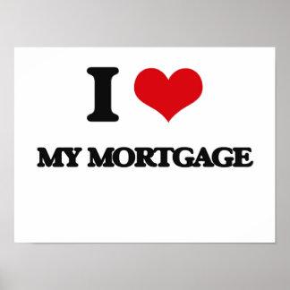 I Love My Mortgage Print