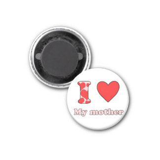 I love my mother 1 inch round magnet