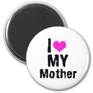 I Love My Mother 2 Inch Round Magnet