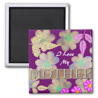 I Love My Mother 2 Inch Square Magnet