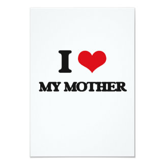 I Love My Mother 3.5x5 Paper Invitation Card