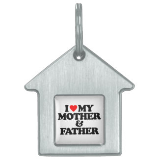 I LOVE MY MOTHER & FATHER PET TAGS
