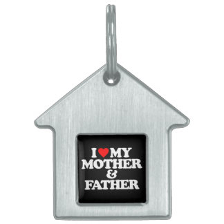I LOVE MY MOTHER & FATHER PET ID TAG