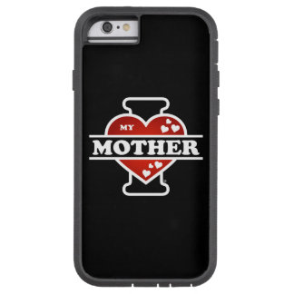 I Love My Mother Heartbeats Tough Xtreme iPhone 6 Case