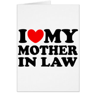 I Love My Mother In Law Card