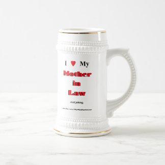 I love My Mother in Law. Just joking (Mug) 18 Oz Beer Stein