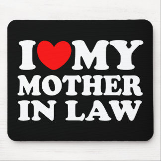 I Love My Mother In Law Mouse Pad