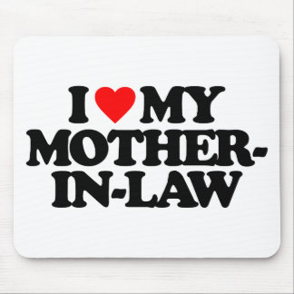 I LOVE MY MOTHER-IN-LAW MOUSEPADS