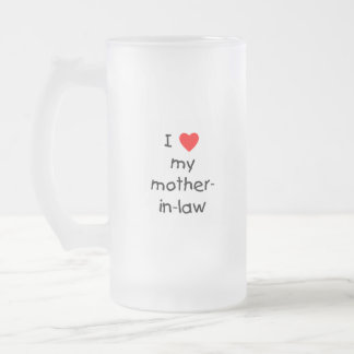 I love my mother-in-law 16 oz frosted glass beer mug