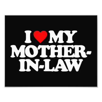 I LOVE MY MOTHER-IN-LAW PHOTOGRAPHIC PRINT