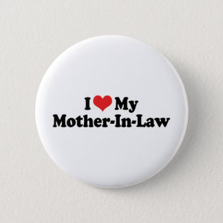 I Love My Mother-In-Law Pinback Button
