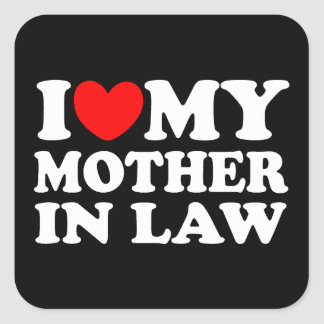 I Love My Mother In Law Square Sticker