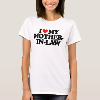 I LOVE MY MOTHER-IN-LAW T-Shirt