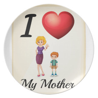 I love my mother melamine plate
