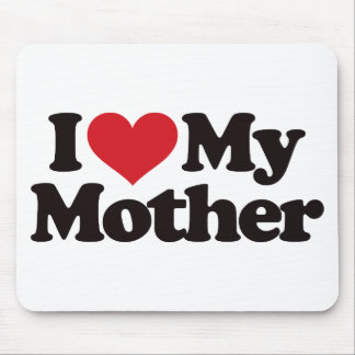 I Love My Mother Mouse Pad