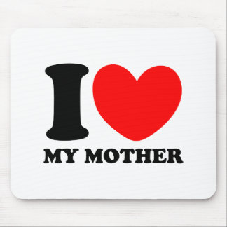 I Love My Mother Mousepad