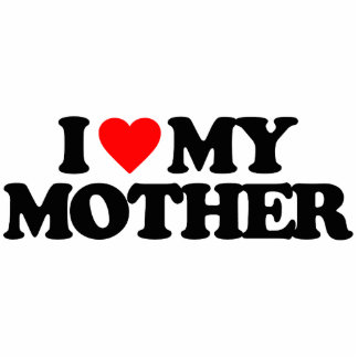 I LOVE MY MOTHER PHOTO CUT OUTS