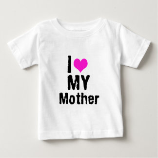 I Love My Mother Shirt