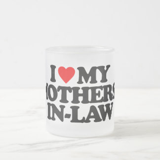 I LOVE MY MOTHERS-IN-LAW 10 OZ FROSTED GLASS COFFEE MUG