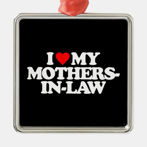I LOVE MY MOTHERS-IN-LAW SQUARE METAL CHRISTMAS ORNAMENT