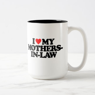 I LOVE MY MOTHERS-IN-LAW Two-Tone COFFEE MUG
