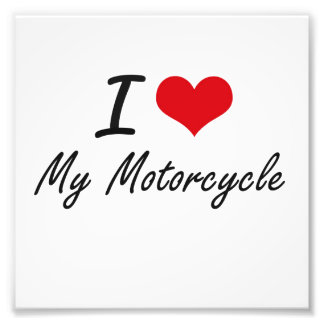 I Love My Motorcycle Photo Print