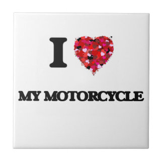 I Love My Motorcycle Small Square Tile