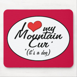 I Love My Mountain Cur (It's a Dog) Mouse Pad