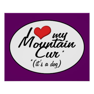 I Love My Mountain Cur (It's a Dog) Poster