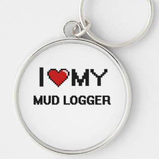 I love my Mud Logger Silver-Colored Round Keychain