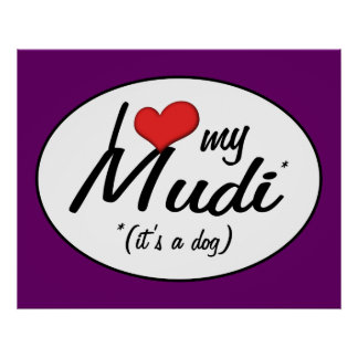 I Love My Mudi (It's a Dog) Poster